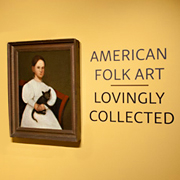 Boston – American Folk Art, Lovingly Collected - Worcester Museum